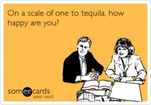 definitely TEQUILA!